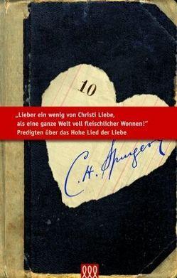 Lieber ein wenig von Christi Liebe und von seiner Gemeinschaft als eine ganze Welt voll fleischlicher Wonnen von Spurgeon,  C H