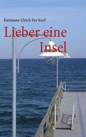 Lieber eine Insel von Korf,  Hermann Ulrich Per