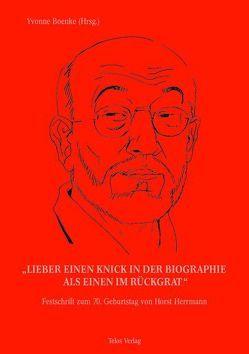 """""""Lieber einen Knick in der Biographie als einen im Rückgrat"""" von Boenke,  Yvonne, Ditfurth,  Jutta, Fliege,  Jürgen, Lüdemann,  Gerd, Matthäus-Maier,  Ingrid, Ranke-Heinemann,  Uta, Reski,  Petra"""