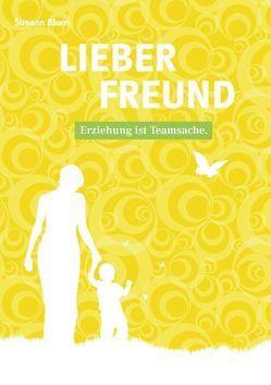 LIEBER FREUND von Blum,  Susann