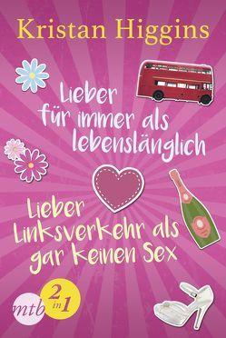 Lieber für immer als lebenslänglich / Lieber Linksverkehr als gar kein Sex von Hartmann,  Elisabeth, Higgins,  Kristan, Zniva,  Jutta