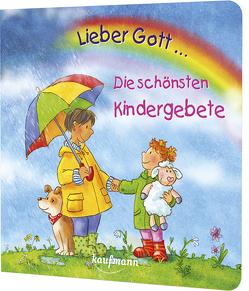 Lieber Gott … Die schönsten Kindergebete von Birkenstock,  Anna Karina, Wilhelm,  Katharina