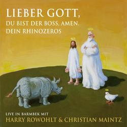 Lieber Gott, du bist der Boss, Amen. Dein Rhinozeros von Maintz,  Christian, Rowohlt,  Harry