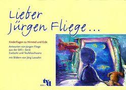 Lieber Jürgen Fliege… von Fliege,  Jürgen, Lassahn,  Jörg, Nowakowski,  Susanne