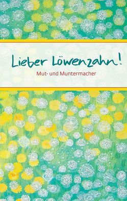 Lieber Löwenzahn von Clausing,  Kathrin, Nusser-Lampe,  Elsbeth