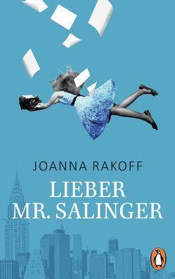 Lieber Mr. Salinger von Rakoff,  Joanna, Schwenk,  Sabine