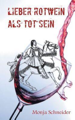 Lieber Rotwein als tot sein von Schneider,  Monja