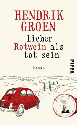 Lieber Rotwein als tot sein von Groen,  Hendrik, Kuhn,  Wibke