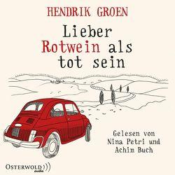 Lieber Rotwein als tot sein von Buch,  Achim, Groen,  Hendrik, Kuhn,  Wibke, Petri,  Nina