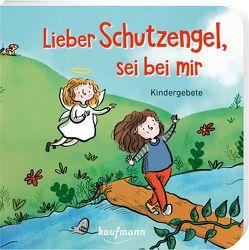 Lieber Schutzengel, sei bei mir von Höllbacher,  Franziska, Schütze,  Andrea