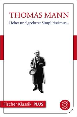 Lieber und geehrter Simplicissimus… von Mann,  Thomas