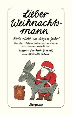 Lieber Weihnachtsmann… bitte nicht wie letztes Jahr! von Birk,  Linde, Lamberti Zanardi,  Federica, Schisa,  Brunella
