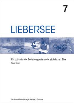 Liebersee – ein polykultureller Bestattungsplatz an der sächsischen Elbe von Ender,  Pavla