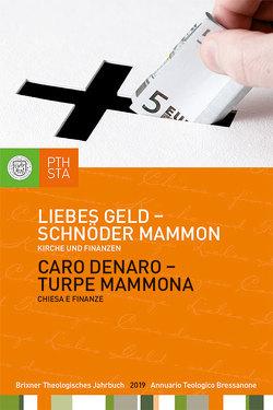 Liebes Geld – schnöder Mammon von Ernesti,  Jörg, Lintner,  Martin M., Moling,  Markus