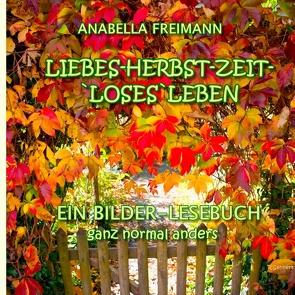Liebes Herbstzeit-Loses Leben von Freimann,  Anabella