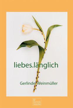 liebes.länglich von Herzog,  Florian, Weinmüller,  Gerlinde