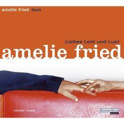 Liebes Leid und Lust von Fried,  Amelie