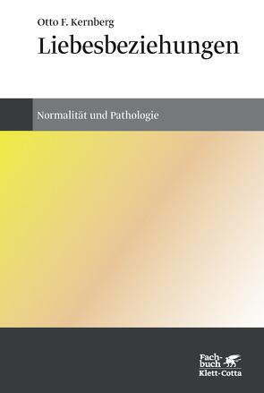 Liebesbeziehungen von Kernberg,  Otto F., Trunk,  Christoph
