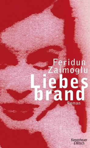 Liebesbrand von Zaimoglu,  Feridun