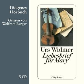 Liebesbrief für Mary von Berger,  Wolfram, Widmer,  Urs