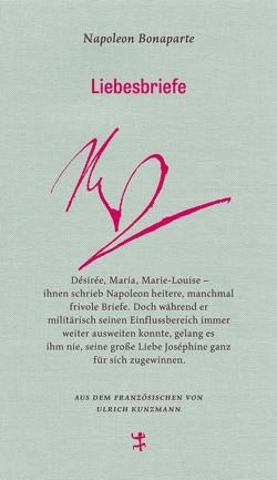 Liebesbriefe von Bonaparte,  Napoleon, Kunzmann,  Ulrich