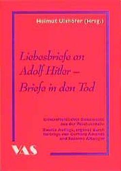 Liebesbriefe an Adolf Hitler von Altweger,  Susanne, Amendt,  Gerhard, Ulshöfer,  Helmut