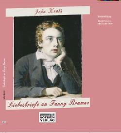 Liebesbriefe an Fanny Brawne von Keats,  John, Kirchengast,  Beate