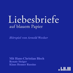 Liebesbriefe auf blauem Papier von Blech,  Hans Christian, Wesker,  Arnold