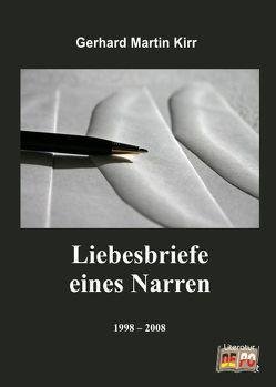 Liebesbriefe eines Narren von Kirr,  Gerhard Martin