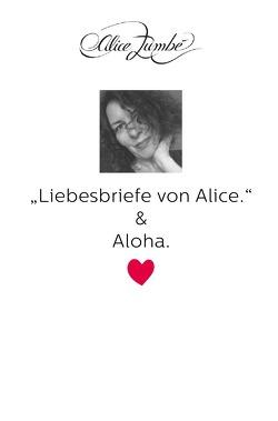 Liebesbriefe von Alice & Aloha. von Zumbé,  Alice