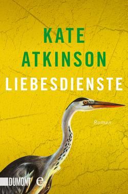 Liebesdienste von Atkinson,  Kate, Grube,  Anette