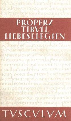 Liebeselegien. Carmina von Luck,  Georg, Properz, Tibull