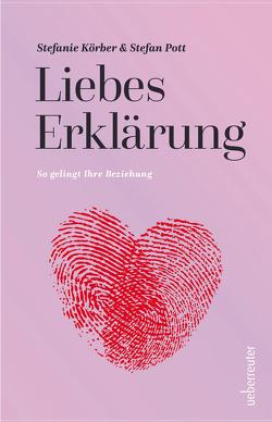 LiebesErklärung von Körber,  Stefanie, Pott,  Stefan