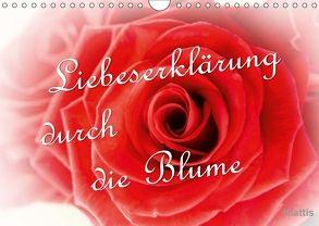 Liebeserklärung durch die Blume (Wandkalender 2018 DIN A4 quer) von Klattis,  k.A.