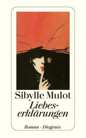 Liebeserklärungen von Mulot,  Sibylle