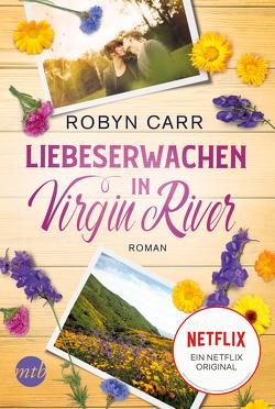 Liebeserwachen in Virgin River von Alberter,  Barbara, Carr,  Robyn