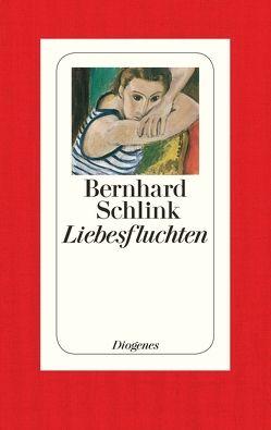 Liebesfluchten von Schlink,  Bernhard