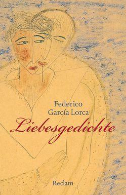 Liebesgedichte von Busl,  Christiane, García Lorca,  Federico, Junkerjürgen,  Ralf