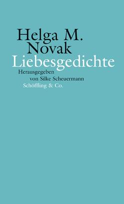 Liebesgedichte von Novak,  Helga M., Scheuermann,  Silke