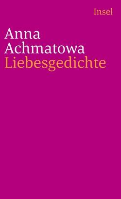 Liebesgedichte von Achmatowa,  Anna, Irlenkäuser,  Olaf, Nitzberg,  Alexander