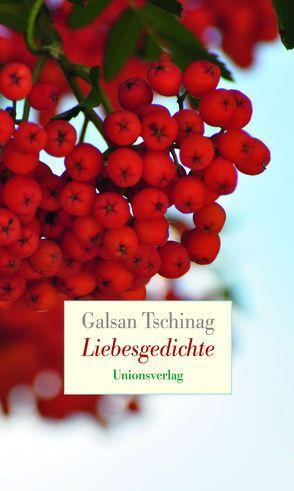 Liebesgedichte von Tschinag,  Galsan
