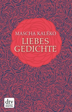 Liebesgedichte von Kaléko,  Mascha, Prokop,  Eva-Maria, Zoch-Westphal,  Gisela