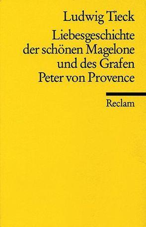 Liebesgeschichte der schönen Magelone und des Grafen Peter von Provence von Mornin,  E, Tieck,  Ludwig
