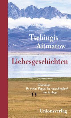 Liebesgeschichten von Aitmatow,  Tschingis, Elperin,  Juri