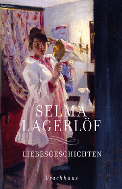 Liebesgeschichten von Franzos,  Marie, Lagerloef,  Selma, Wolandt,  Holger