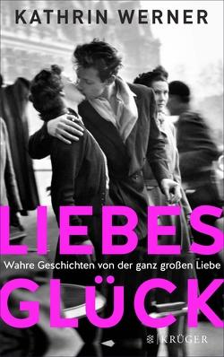 Liebesglück von Werner,  Kathrin