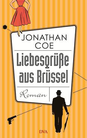 Liebesgrüße aus Brüssel von Ahlers,  Walter, Coe,  Jonathan