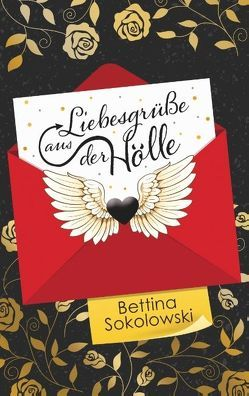 Liebesgrüße aus der Hölle von Sokolowski,  Bettina