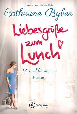 Liebesgrüße zum Lunch von Bybee,  Catherine, Hein,  Teresa