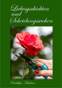 Liebesgschichten und Scheidungssachen von Haiderer,  Rudolfine